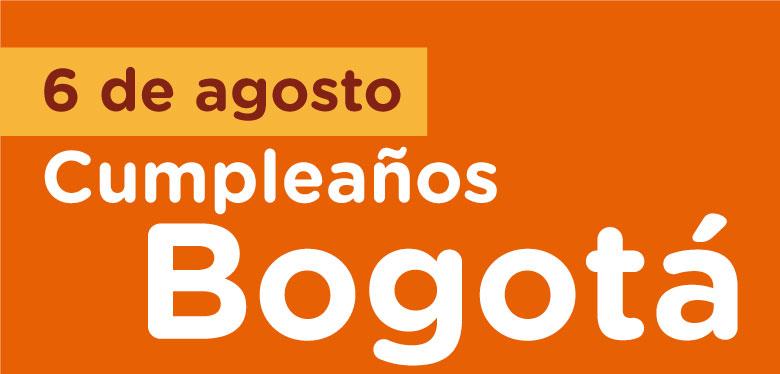 6 de agosto cumpleaños Bogotá