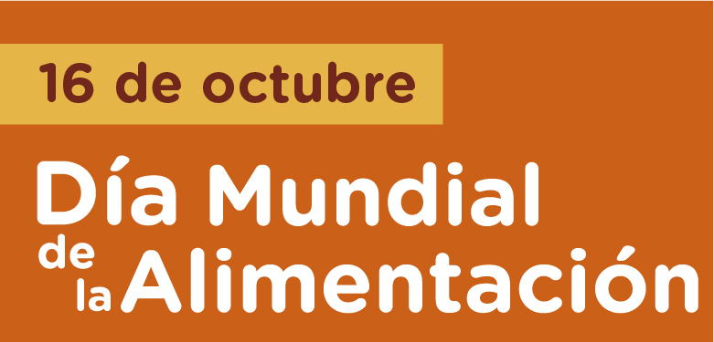 16 de octubre Día Mundial de la Alimentación