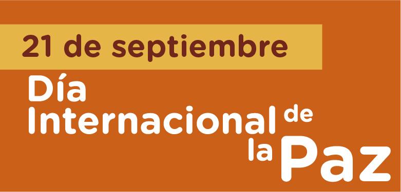 21 septiembre Día Internacional de la Paz