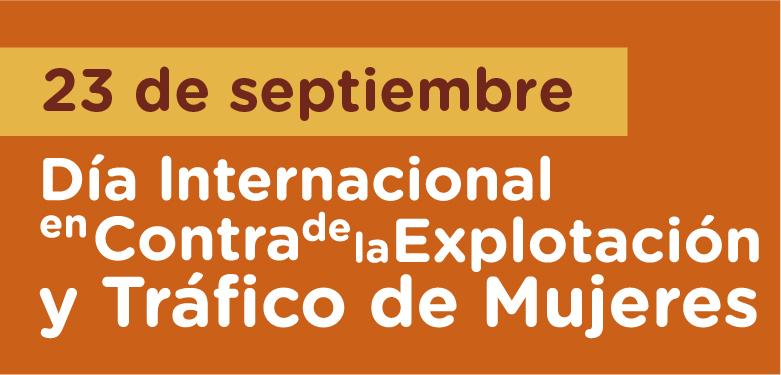 23 septiembre Día contra la explotación y tráfico de mujeres