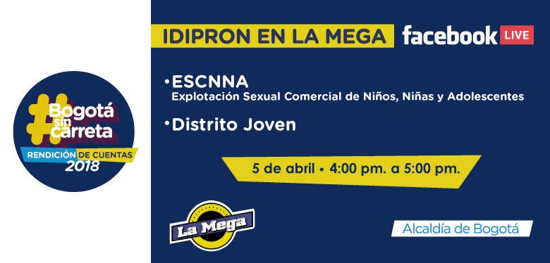 Invitación Facebook Live La Mega, Conoce más de IDIPRON 5 de abril