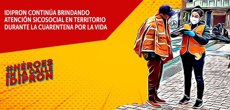 IDIPRON sigue brindando apoyo sicosocial en la Cuarentena por la Vida