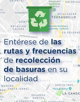 Entérese aquí de las rutas y frecuencias de recolección de basuras en su localidad