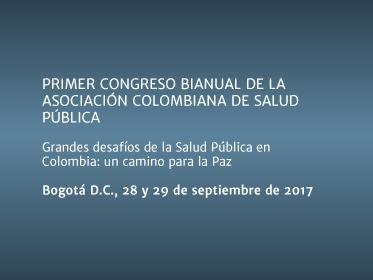 Primer congreso bianual de la Asociación Colombiana de Salud Pública