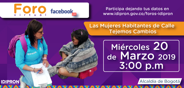 Invitación Foro 20 de marzo Las Mujeres Habitantes de Calle Tejemos Cambios